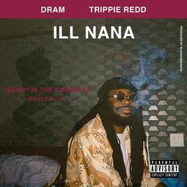ฟังเพลงอัลบั้ม Ill Nana (feat. Trippie Redd)