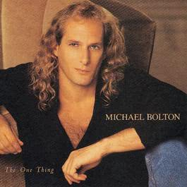 The One Thing 1993 Michael Bolton