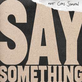 ฟังเพลงอัลบั้ม Say Something (Live Version)