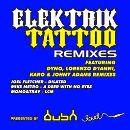 ฟังเพลงอัลบั้ม Elektrik Tattoo (Remix E.P)
