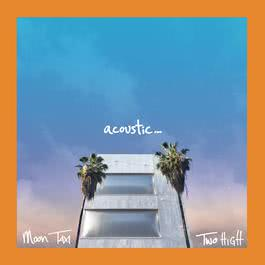 ฟังเพลงอัลบั้ม Two High (Acoustic)