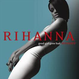 อัลบั้ม Good Girl Gone Bad: Reloaded