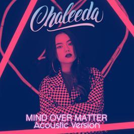 ฟังเพลงอัลบั้ม Mind Over Matter (Acoustic)