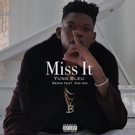 ฟังเพลงอัลบั้ม Miss It (Remix)