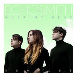 ฟังเพลงอัลบั้ม Over My Head (Remixes)