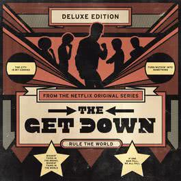อัลบั้ม The Get Down: Original Soundtrack From The Netflix Original Series (Deluxe Version)