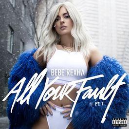อัลบั้ม All Your Fault: Pt. 1