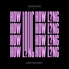 ฟังเพลงอัลบั้ม How Long (Jerry Folk Remix)