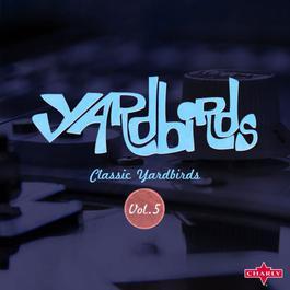 ฟังเพลงอัลบั้ม Classic Yardbirds Vol.5