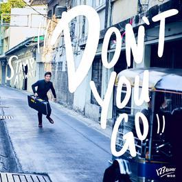 ฟังเพลงอัลบั้ม Don't You Go - Single