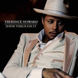 Shine Through It 2008 Terrence Howard