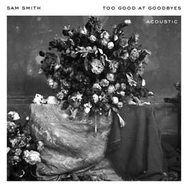 อัลบั้ม Too Good At Goodbyes (Acoustic)