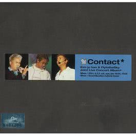Contact - Kim Jo Han & Fly to the Sky Joint Live Concert 2001 Fly To The Sky; 金朝汉