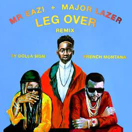 ฟังเพลงอัลบั้ม Leg Over (feat. French Montana & Ty Dolla $ign) [Remix]