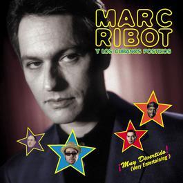 Muy Divertido! (Very Entertaining!) 2010 Marc Ribot y Los Cubanos