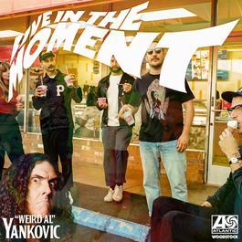 """ฟังเพลงอัลบั้ม Live in the Moment (""""Weird Al"""" Yankovic Remix)"""
