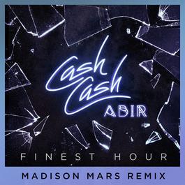 ฟังเพลงอัลบั้ม Finest Hour (feat. Abir) [Madison Mars Remix]