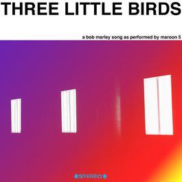 ฟังเพลงอัลบั้ม Three Little Birds