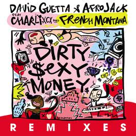 ฟังเพลงอัลบั้ม Dirty Sexy Money (feat. Charli XCX & French Montana) [Remixes]