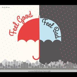 อัลบั้ม Feel Good Feel Bad
