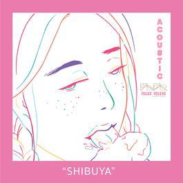 ฟังเพลงอัลบั้ม Shibuya (Acoustic)