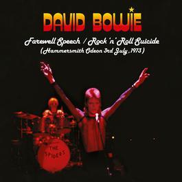 ฟังเพลงอัลบั้ม Farewell Speech/Rock 'n' Roll Suicide (Live at Hammersmith Odeon, 3rd July, 1973)