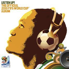 อัลบั้ม Listen Up! The Official 2010 FIFA World Cup Album
