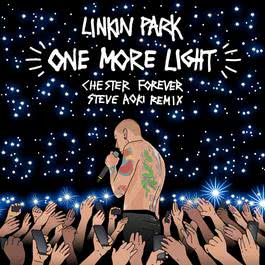 ฟังเพลงอัลบั้ม One More Light (Steve Aoki Chester Forever Remix)