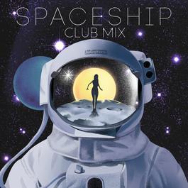 อัลบั้ม Spaceship (Club Mix)