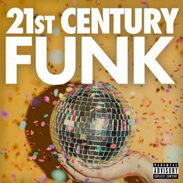 อัลบั้ม 21st Century Funk