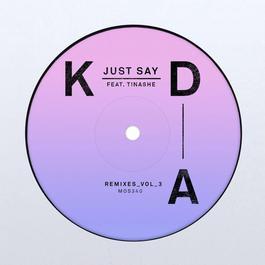 ฟังเพลงอัลบั้ม Just Say (Remixes, Vol. 3)