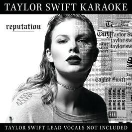 ฟังเพลงอัลบั้ม Taylor Swift Karaoke: reputation