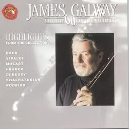 Sixty Years Sixty Flute Masterpieces (Highlights) 2014 James Galway