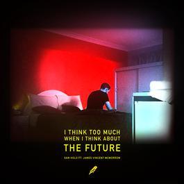 ฟังเพลงอัลบั้ม The Future (with James Vincent McMorrow)