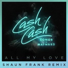 ฟังเพลงอัลบั้ม All My Love (feat. Conor Maynard) [Shaun Frank Remix]
