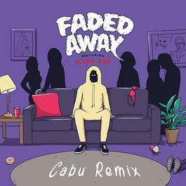 ฟังเพลงอัลบั้ม Faded Away (feat. Icona Pop) [Cabu Remix]