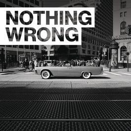 ฟังเพลงอัลบั้ม Nothing Wrong