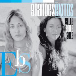 Grandes Éxitos: Ella Baila Sola 2005 Ella Baila Sola