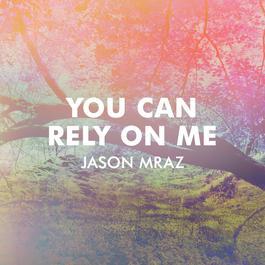 ฟังเพลงอัลบั้ม You Can Rely On Me