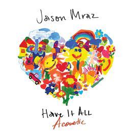 ฟังเพลงอัลบั้ม Have It All (Acoustic)