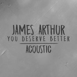 ฟังเพลงอัลบั้ม You Deserve Better (Acoustic)