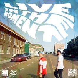 ฟังเพลงอัลบั้ม Live In The Moment (Hook N Sling x Slow Magic Remix)
