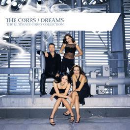 ฟังเพลงอัลบั้ม Dreams - The Ultimate Corrs Collection