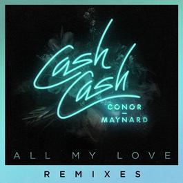 ฟังเพลงอัลบั้ม All My Love (feat. Conor Maynard) [Remixes]