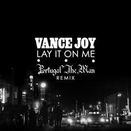 ฟังเพลงอัลบั้ม Lay It On Me (Portugal. The Man Remix)