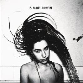 Rid Of Me 2015 PJ Harvey