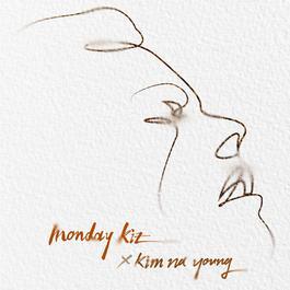 ฟังเพลงอัลบั้ม Monday Kiz x Kim Na Young 'Tears'