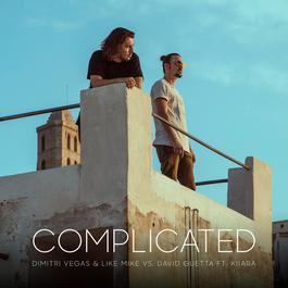 ฟังเพลงอัลบั้ม Complicated (feat. Kiiara) (Dimitri Vegas & Like Mike vs. David Guetta)