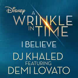 "ฟังเพลงอัลบั้ม I Believe (As featured in the Walt Disney Pictures' ""A WRINKLE IN TIME"")"