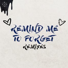 ฟังเพลงอัลบั้ม Remind Me to Forget (Remixes)